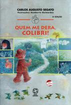 Quem Me Dera, Colibri ! - Nova Ortografia - Col. Mindinho e Se Vizinho - Atual -