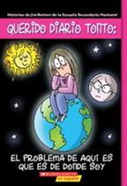 Querido Diario Tonto - El Problema De Aquí ES Que ES De Donde Soy - Scholastic