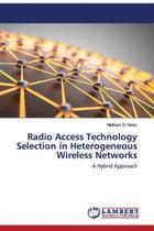 Radio Access Technology Selection in Heterogeneous Wireless - Ks Omniscriptum Publishing