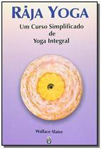 Raja yoga - um curso simplificado de yoga integral - Todolivro