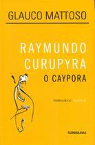 Raymundo curupyra - o caypora - Tordesilhas -