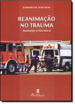 Reanimação no Trauma: Manejo e Técnica - Martinari