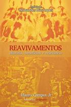 Reavivamentos - historia, beneficios e relevancia - Bv Films -