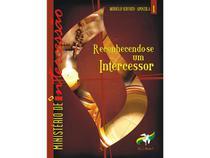 Reconhecendo-se um Intercessor - Ministério de Intercessão - Armazem