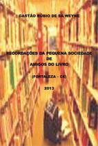 Recordaçoes da pequena sociedade de amigos do livro - Scortecci Editora -
