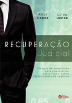 Recuperação Judicial: Um Guia Descomplicado Para Empresários, Executivos e Outros Profissionais de Negócios - Evora