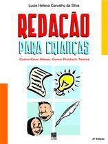Redação Para Crianças: Como Criar Ideias, Como Produzir Textos - Litteris editora -