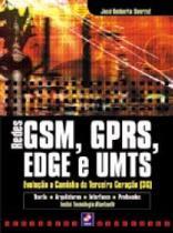 Redes gsm, gprs, edge e umts - evolucao a caminho da quarta geracao (4g) - Erica