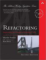 Refactoring - improving the design of existing code - Addison wesley