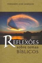 Reflexoes sobre temas biblicos - Ordem do graal na terra