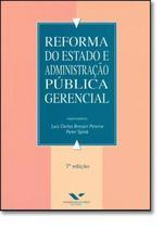 REFORMA DO ESTADO E ADMINISTRACAO PUBLICA GERENCIAL - 7ª EDICAO - FGV EDITORA