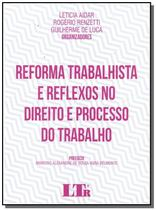 Reforma trabalhista e refl.dto.proc.trab.-01ed/17 - Ltr