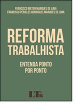 Reforma Trabalhista: Entenda Ponto por Ponto - Ltr -
