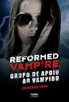 Reformed vampire - grupo de apoio ao vampiro - Farol -