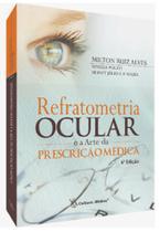 Refratometria Ocular e a Arte da Prescrição Médica - Cultura Médica -