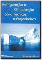 Refrigeracao e climatizacao para tecnicos e engenh - Ciencia moderna