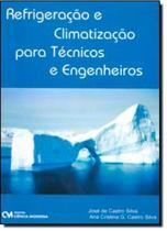 Refrigeracao e climatizacao para tecnicos e engenheiros - Ciencia moderna