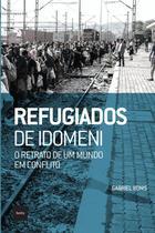 Refugiados de Idomeni: O Retrato de um Mundo em Conflito - Hedra -