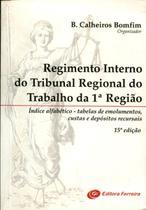 Regimento Interno do Tribunal Regional do Trabalho da 1ª Região - Ferreira -