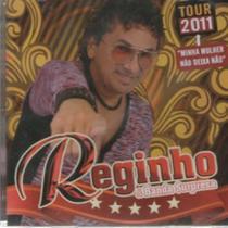 Reginho & Banda Surpresa Tour 2011 Minha Mulher Não Deixa Não - CD MPB - Radar