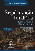Regularização Fundiária - Rural, Urbana e Direito de Laje - Editora Imperium