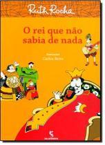 Rei que nao sabia de nada, o - Salamandra Literatura (Moderna)