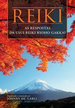 Reiki As Respostas da Usui Reiki Ryoho Gakkai - Anubis