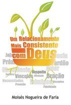 Relacionamento mais consistente com deus, um - Scortecci Editora -