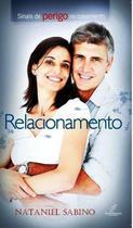 Relacionamento: Sinais De Perigo No Casamento - Nataniel Sabino - Danprewan