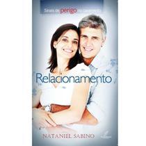 Relacionamento: Sinais De Perigo No Casamento - Nataniel Sabino - Danprewan -