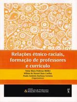 Relações Étnico-Raciais, Formação de Professores e Currículo - Livraria Da Física -
