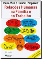Relações Humanas na Família e no Trabalho - Vozes