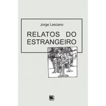 Relatos do estrangeiro - Scortecci Editora -