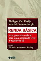 Renda basica - uma proposta radical para uma sociedade livre e economia sa - Cortez editora -