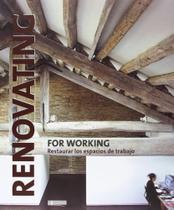 Renovating For Working-Restaurar Los Espacios de Trabajo - Reditar libros -
