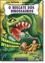 Resgate Dos Dinossauros, O: Tiranossauro Devastador - Vol.1 - Fundamento