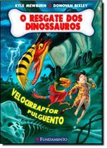 Resgate dos Dinossauros, O: Velocirraptor Pulguento - Vol.3 - Fundamento