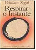 Respirar o Instante - Coleção de Textos 1985-1997 - Horus -
