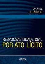 Responsabilidade civil por ato lícito - Atlas -