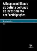 Responsabilidade do Cotista de Fundo de Investimento em Participacoes, A - Almedina -