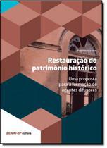 Restauração do Patrimônio Histórico: Uma Proposta Para Formação de Agentes Difusores - Senai