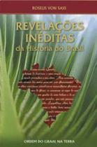 Revelaçoes ineditas da historia do brasil - Ordem do graal na terra