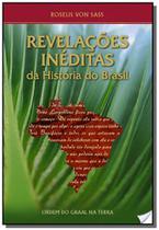 Revelacoes ineditas da historia do brasil - Ordem do graal