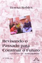 Revisando o passado para construir o futuro - um livro de auto-hipnose - Diamante -