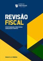 Revisão Fiscal - Oportunidades tributárias: legislação e prática - Trevisan Editora