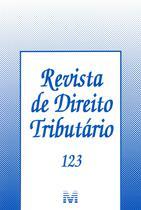Revista de Direito Tributário Vol.123 - Malheiros