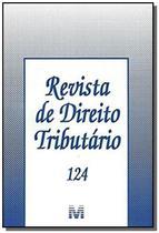 Revista de direito tributario - vol.124 - Malheiros -