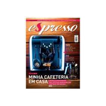 Revista Espresso - Minha Cafeteira em Casa - Edição 30 - Café Editora