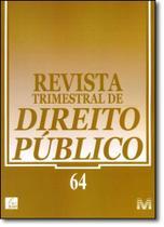 Revista Trimestral de Direito Público - Nº 64 - Malheiros -