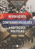 Revoluçoes, contrarrevoluçoes e agitaçoes politicas - 1900-1950 - Insular -